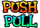 PUSH, PULL