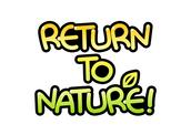 RETURN TO NATURE!